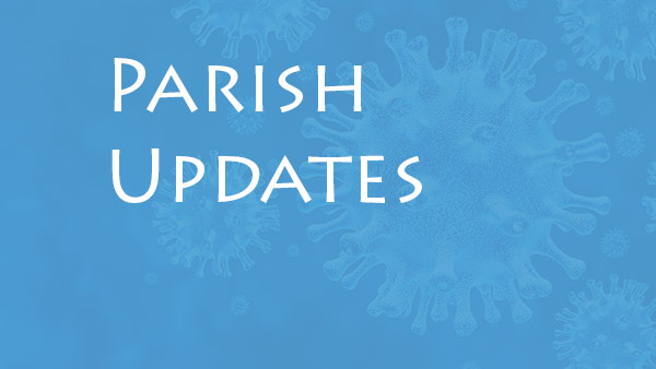Parish updates and Covid-19 guidelines